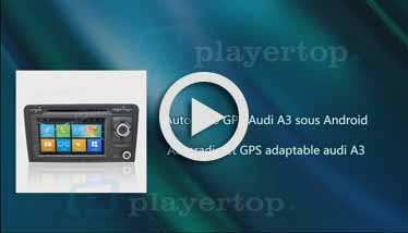 Video Autoradio GPS Audi A3 Player Top
